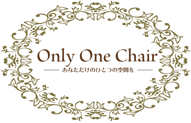 Only One Chair -あなただけのひとつの空間を-